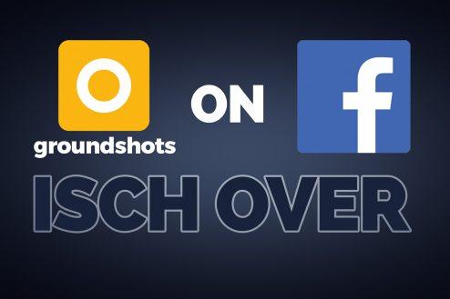 groundshots auf facebook - isch over